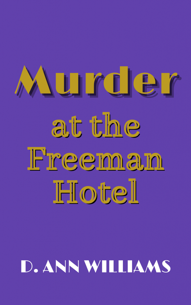 """purple cover with the text: """"Murder at the Freeman Hotel"""" in gold lettering with """"D. Ann Williams"""" along the bottom"""